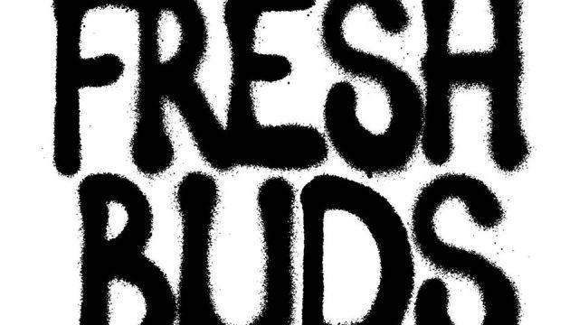 Fresh Buds